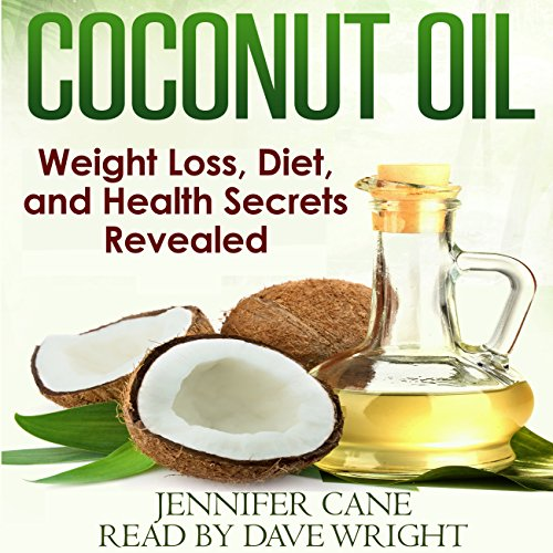 Coconut Oil Weight Loss, Diet, and Health Secrets Revealed Audiobook By Jennifer Cane cover art