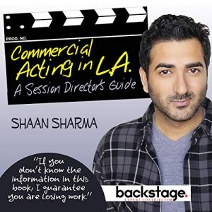 Commercial Acting in L.A. Audiobook By Shaan Sharma cover art