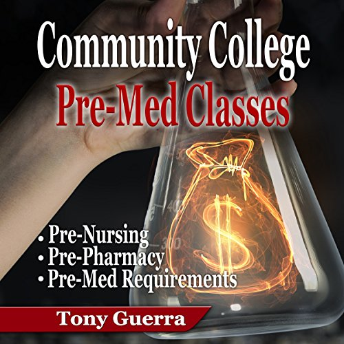 Community College Pre-Med Classes Audiobook By Tony Guerra cover art