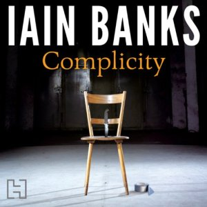 Complicity Audiobook By Iain Banks cover art
