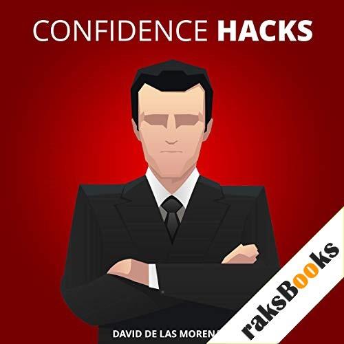Confidence Hacks Audiobook By David De Las Morenas cover art