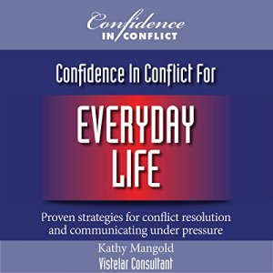 Confidence in Conflict for Everyday Life Audiobook By Kathy Mangold cover art