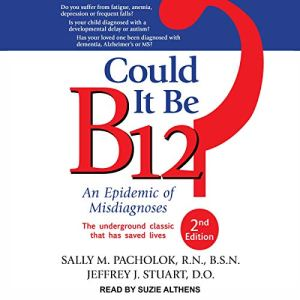Could It Be B12? (Second Edition) Audiobook By Sally M. Pacholok RN BSN, Jeffrey J. Stuart DO cover art