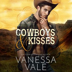 Cowboys & Kisses Audiobook By Vanessa Vale cover art