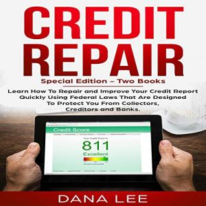 Credit Repair: Special Edition - Two Books Audiobook By Dana Lee cover art
