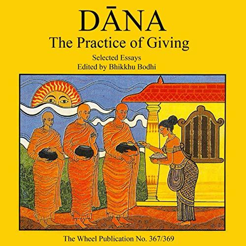 Dana: The Practice of Giving Audiobook By Bhikkhu Bodhi cover art