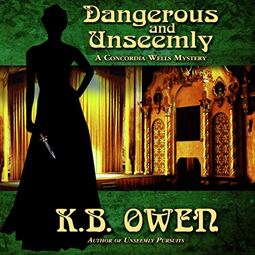 Dangerous and Unseemly Audiobook By K.B. Owen cover art
