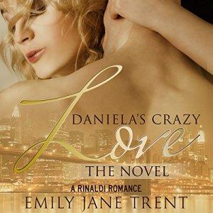 Daniela's Crazy Love: The Novel Audiobook By Emily Jane Trent cover art