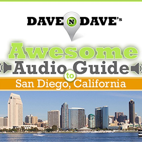 Dave N Dave's Awesome Audio Guide to San Diego, California Audiobook By David Rytell, David Nietz cover art