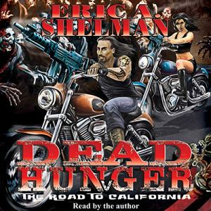 Dead Hunger V: The Road To California Audiobook By Eric A. Shelman cover art