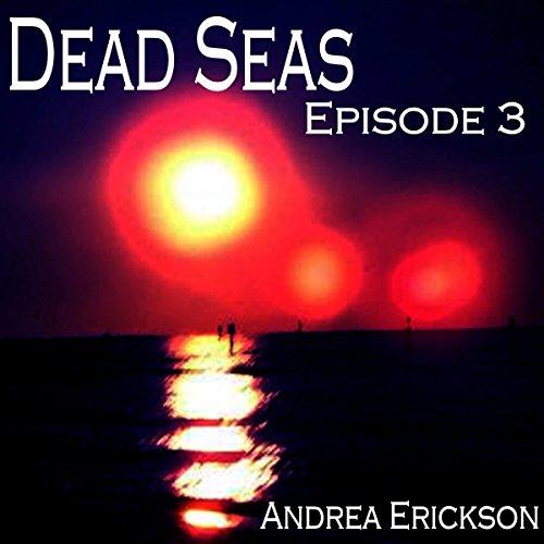 Dead Seas: Episode 3 Audiobook By Andrea Erickson cover art