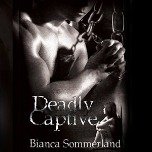 Deadly Captive Audiobook By Bianca Sommerland cover art