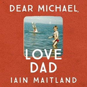 Dear Michael, Love Dad Audiobook By Iain Maitland cover art