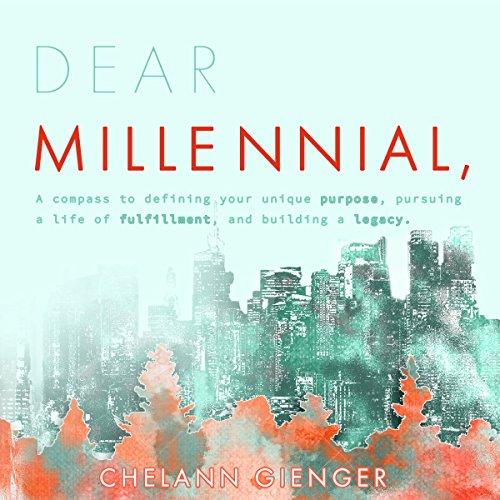Dear Millennial, Audiobook By Chelann AR Gienger cover art