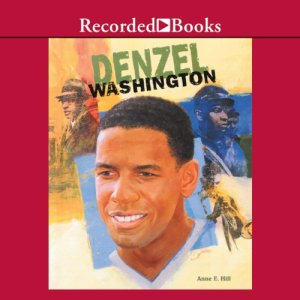 Denzel Washington Audiobook By Anne Hill cover art