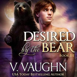 Desired by the Bear Book 3: Werebear Romance Audiobook By V. Vaughn cover art