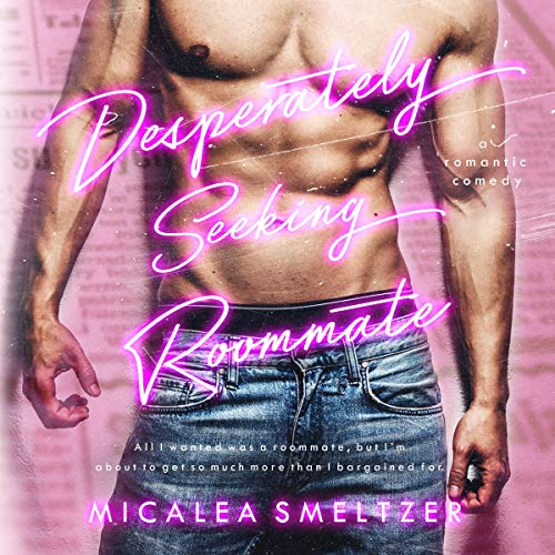 Desperately Seeking Roommate Audiobook By Micalea Smeltzer cover art