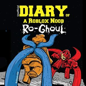 Diary of a Roblox Noob: Ro-Ghoul Audiobook By Robloxia Kid cover art
