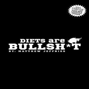Diets are Bullsh*t Audiobook By Matthew Jeffries cover art