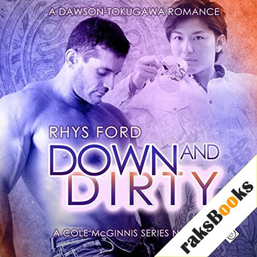 Down and Dirty Audiobook By Rhys Ford cover art