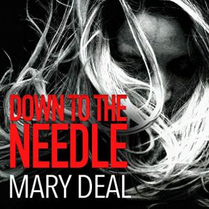 Down to The Needle Audiobook By Mary Deal cover art