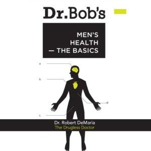 Dr. Bob's Men's Health Audiobook By Dr. Robert F. DeMaria cover art