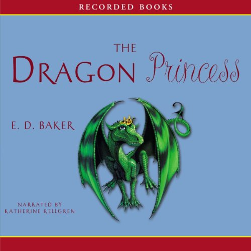 Dragon Princess Audiobook By E. D. Baker cover art