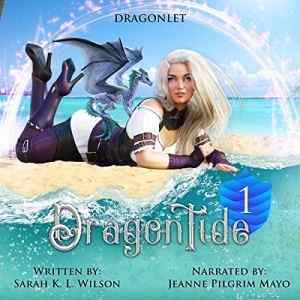 Dragon Tide: Dragonlet Audiobook By Sarah K. L. Wilson cover art