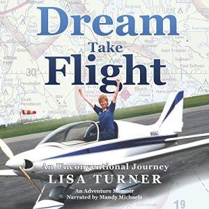 Dream Take Flight Audiobook By Lisa Turner cover art