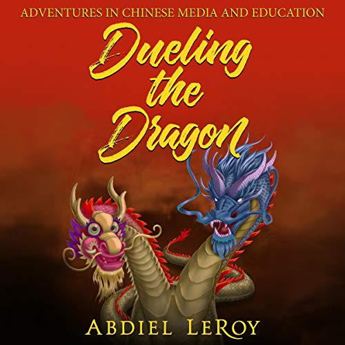 Dueling the Dragon Audiobook By Abdiel LeRoy cover art
