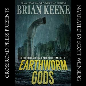Earthworm Gods Audiobook By Brian Keene cover art