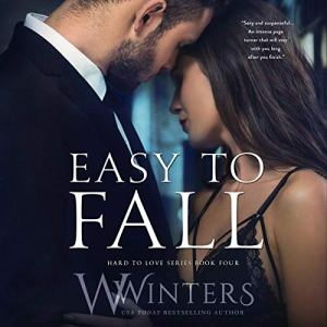 Easy to Fall Audiobook By W. Winters, Willow Winters cover art