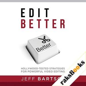 Edit Better Audiobook By Jeff Bartsch cover art