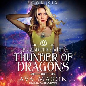Elizabeth and the Thunder of Dragons Audiobook By Ava Mason cover art