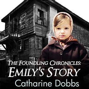 Emily's Story Audiobook By Catharine Dobbs cover art