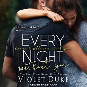 Every Night Without You, Caine & Addison Audiobook By Violet Duke cover art