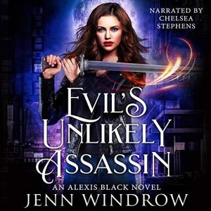 Evil's Unlikely Assassin Audiobook By Jenn Windrow cover art