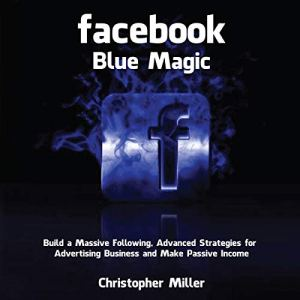 Facebook Blue Magic Audiobook By Christopher Miller cover art