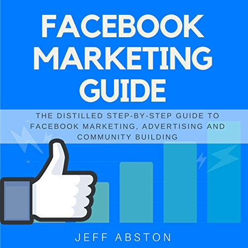 Facebook Marketing Guide Audiobook By Jeff Abston cover art