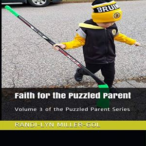 Faith for the Puzzled Parent Audiobook By Randi-Lyn Miller-Gol cover art