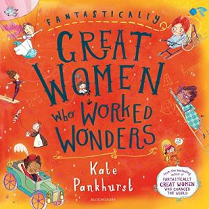 Fantastically Great Women Who Worked Wonders Audiobook By Kate Pankhurst cover art