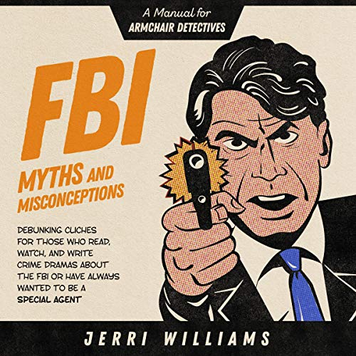 FBI Myths and Misconceptions Audiobook By Jerri Williams cover art
