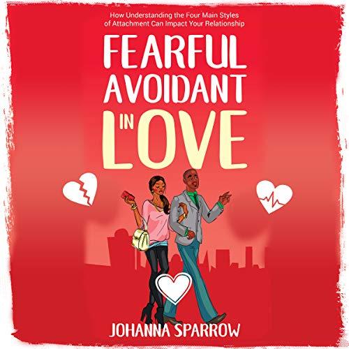 Fearful - Avoidant in Love Audiobook By Johanna Sparrow cover art