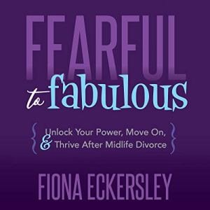 Fearful to Fabulous Audiobook By Fiona Eckersley cover art