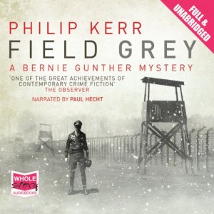 Field Grey Audiobook By Philip Kerr cover art