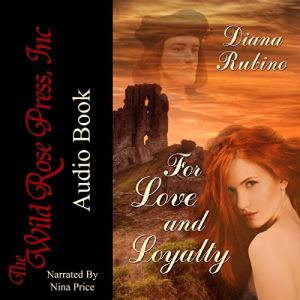 For Love and Loyalty Audiobook By Diana Rubino cover art