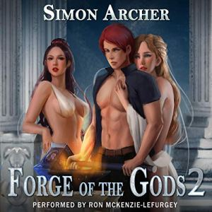 Forge of the Gods 2 Audiobook By Simon Archer cover art