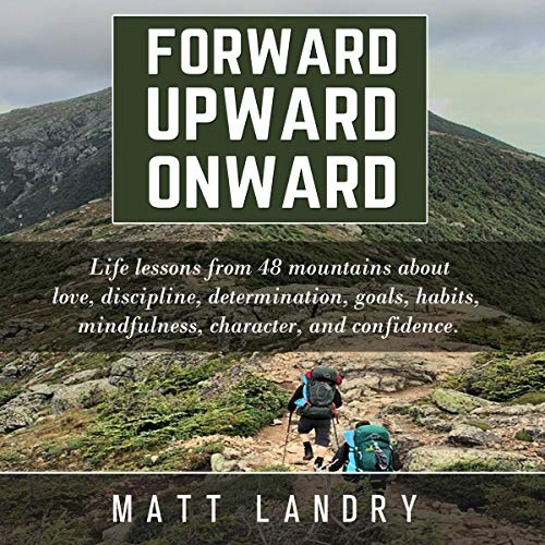 Forward, Upward, Onward Audiobook By Matt Landry cover art