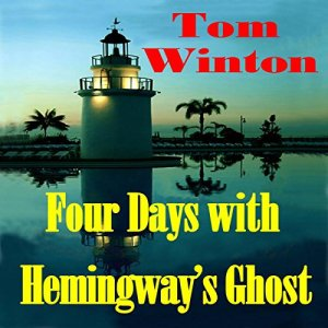 Four Days with Hemingway's Ghost Audiobook By Tom Winton cover art