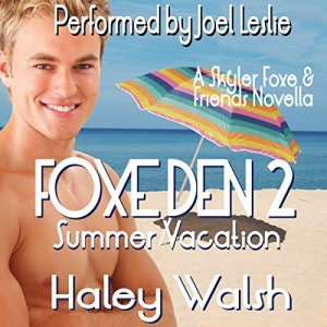 Foxe Den 2: Summer Vacation Audiobook By Haley Walsh cover art